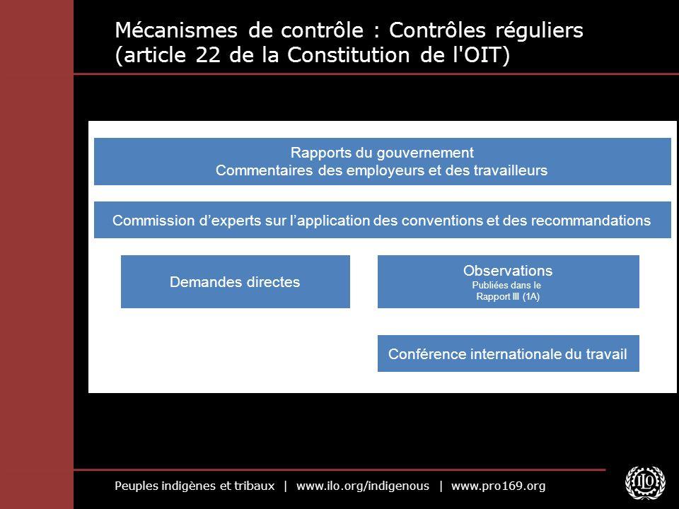 Peuples indigènes et tribaux | www.ilo.org/indigenous | www.pro169.org Mécanismes de contrôle : Contrôles réguliers (article 22 de la Constitution de
