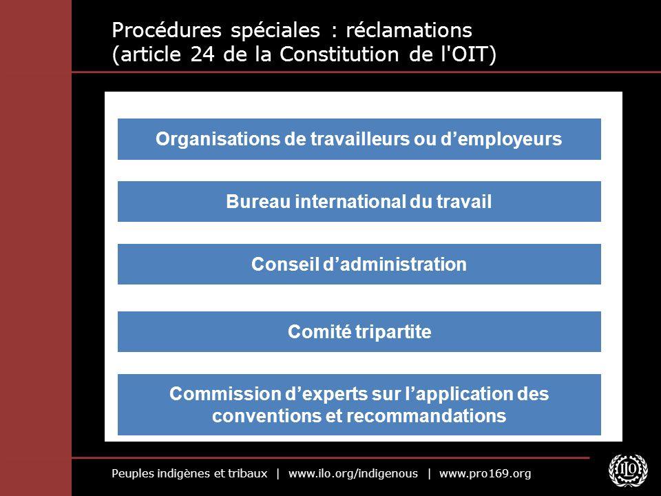 Peuples indigènes et tribaux | www.ilo.org/indigenous | www.pro169.org Procédures spéciales : réclamations (article 24 de la Constitution de l'OIT) Or