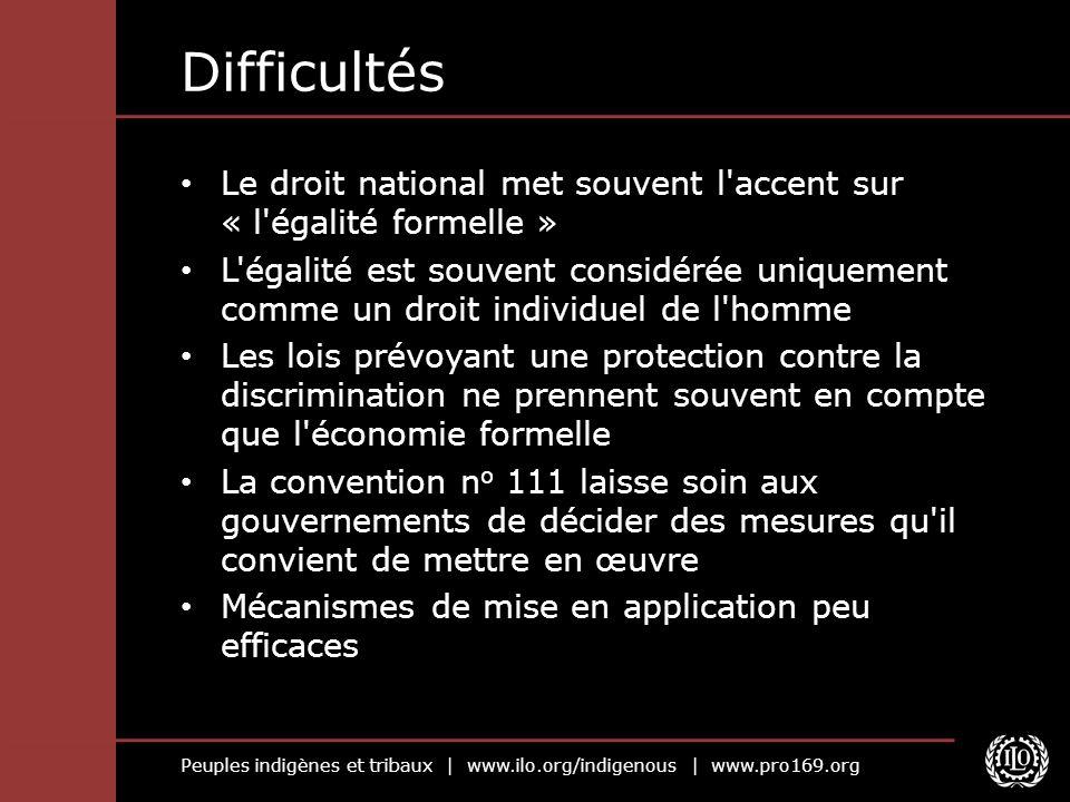 Peuples indigènes et tribaux | www.ilo.org/indigenous | www.pro169.org Difficultés Le droit national met souvent l'accent sur « l'égalité formelle » L