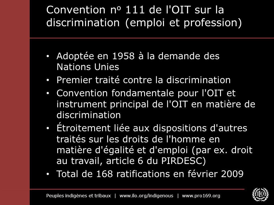 Peuples indigènes et tribaux | www.ilo.org/indigenous | www.pro169.org Convention n o 111 de l'OIT sur la discrimination (emploi et profession) Adopté