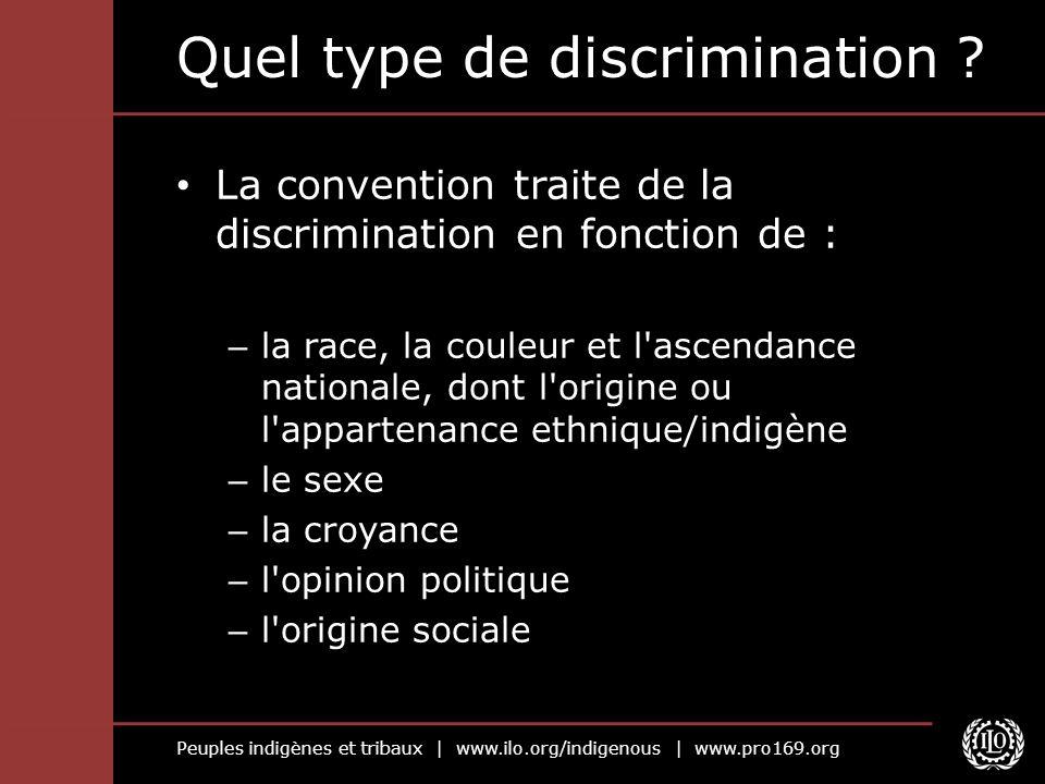 Peuples indigènes et tribaux | www.ilo.org/indigenous | www.pro169.org Quel type de discrimination ? La convention traite de la discrimination en fonc