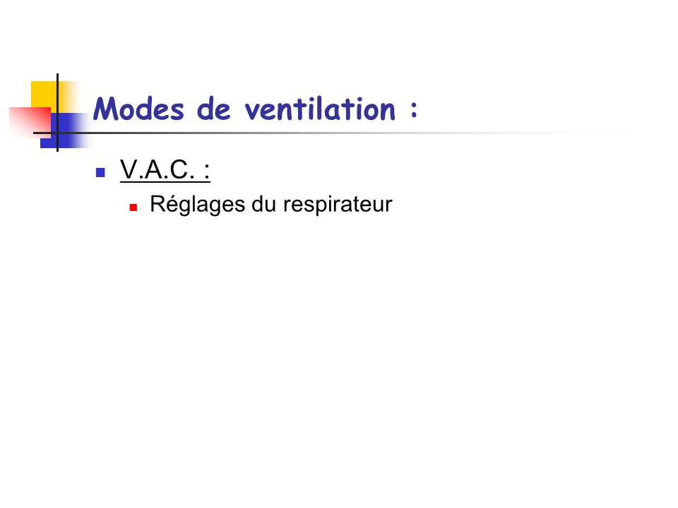 Modes de ventilation : V.A.C. : Réglages du respirateur
