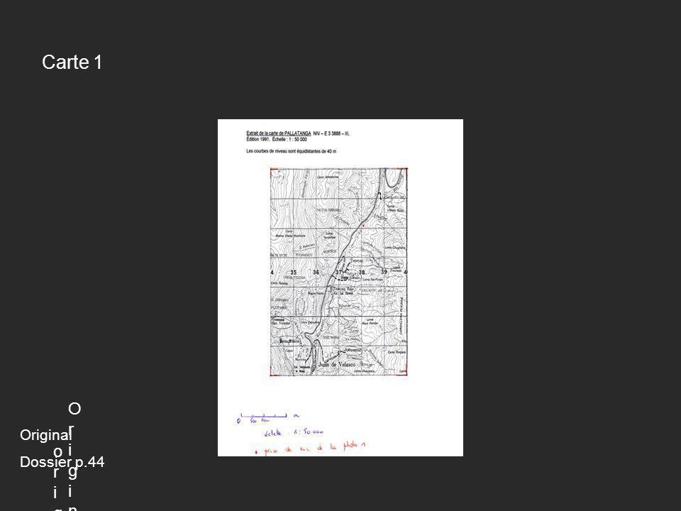 Carte 1 originaloriginal OriginOrigin Original Dossier p.44