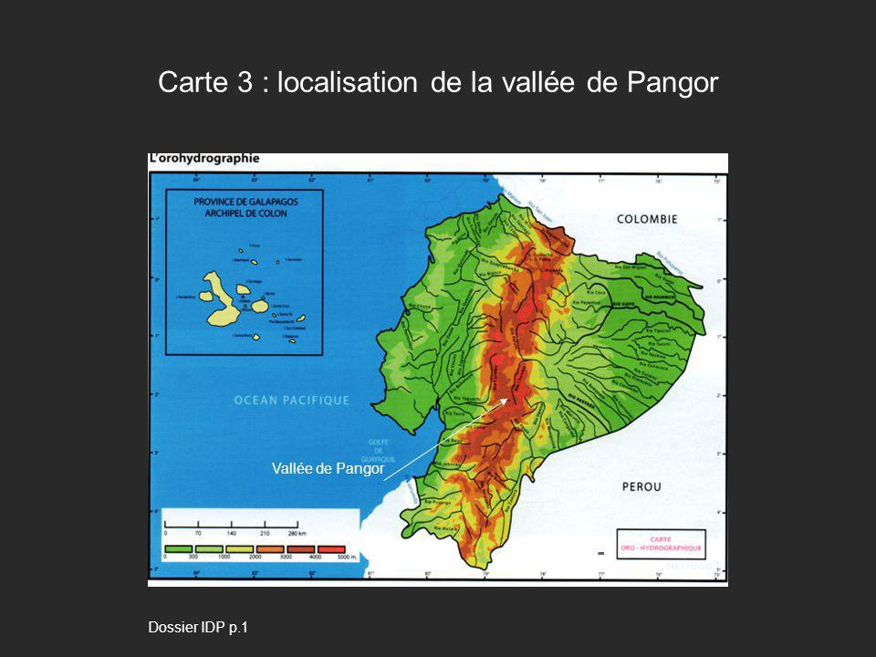 Carte 3 : localisation de la vallée de Pangor Vallée de Pangor Dossier IDP p.1