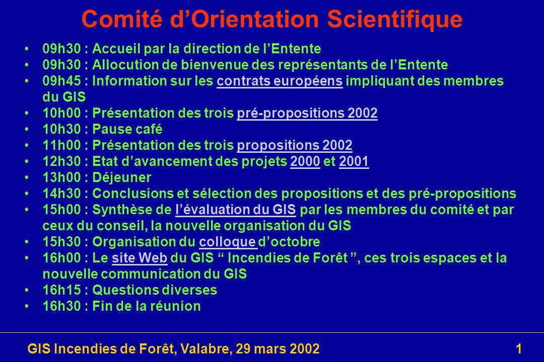 GIS Incendies de Forêt, Valabre, 29 mars 200252 Colloque de restitution du GIS (1/2) Matinée : Synthèse des acquis des projets GIS (2h30) 1.