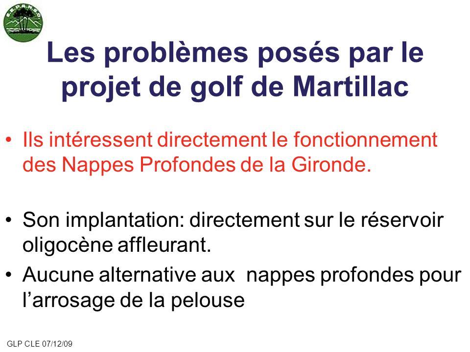 Les problèmes posés par le projet de golf de Martillac Ils intéressent directement le fonctionnement des Nappes Profondes de la Gironde. Son implantat