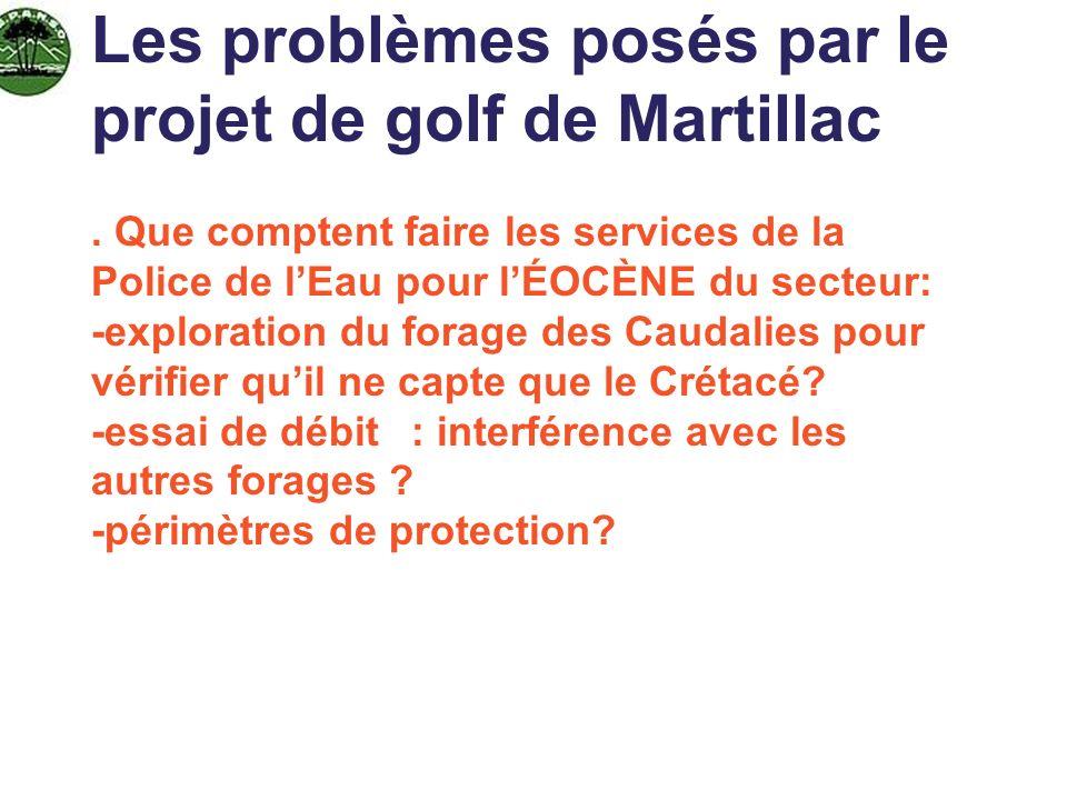 Les problèmes posés par le projet de golf de Martillac. Que comptent faire les services de la Police de lEau pour lÉOCÈNE du secteur: -exploration du