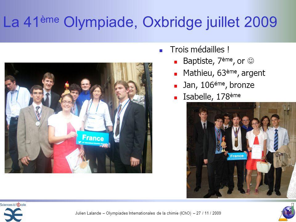 Julien Lalande – Olympiades Internationales de la chimie (IChO) – 27 / 11 / 2009 Distribution des résultats 2009 Or Bronze Argent