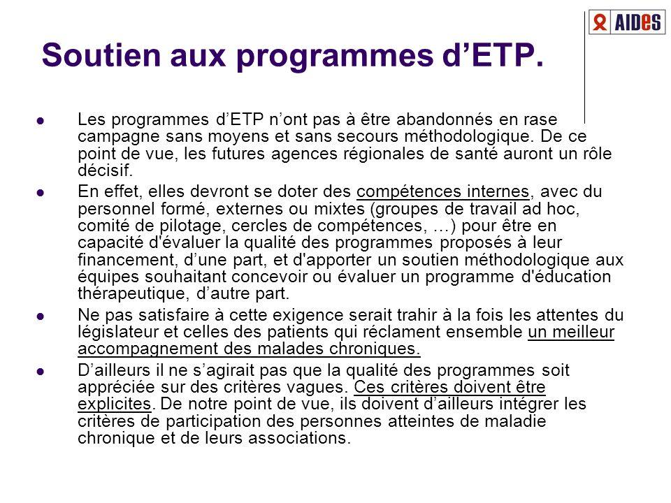 Soutien aux programmes dETP. Les programmes dETP nont pas à être abandonnés en rase campagne sans moyens et sans secours méthodologique. De ce point d