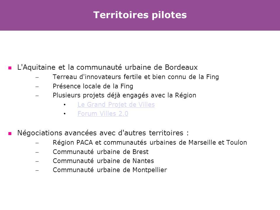 Territoires pilotes L'Aquitaine et la communauté urbaine de Bordeaux – Terreau d'innovateurs fertile et bien connu de la Fing – Présence locale de la