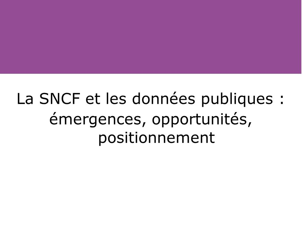 La SNCF et les données publiques : émergences, opportunités, positionnement