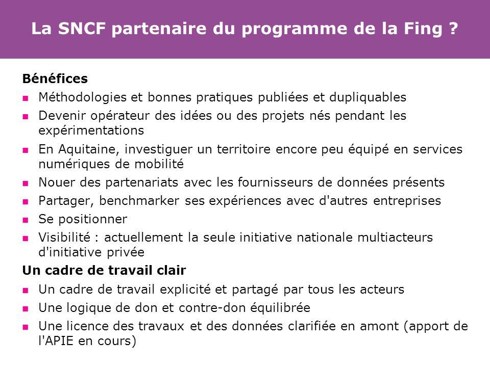 La SNCF partenaire du programme de la Fing ? Bénéfices Méthodologies et bonnes pratiques publiées et dupliquables Devenir opérateur des idées ou des p
