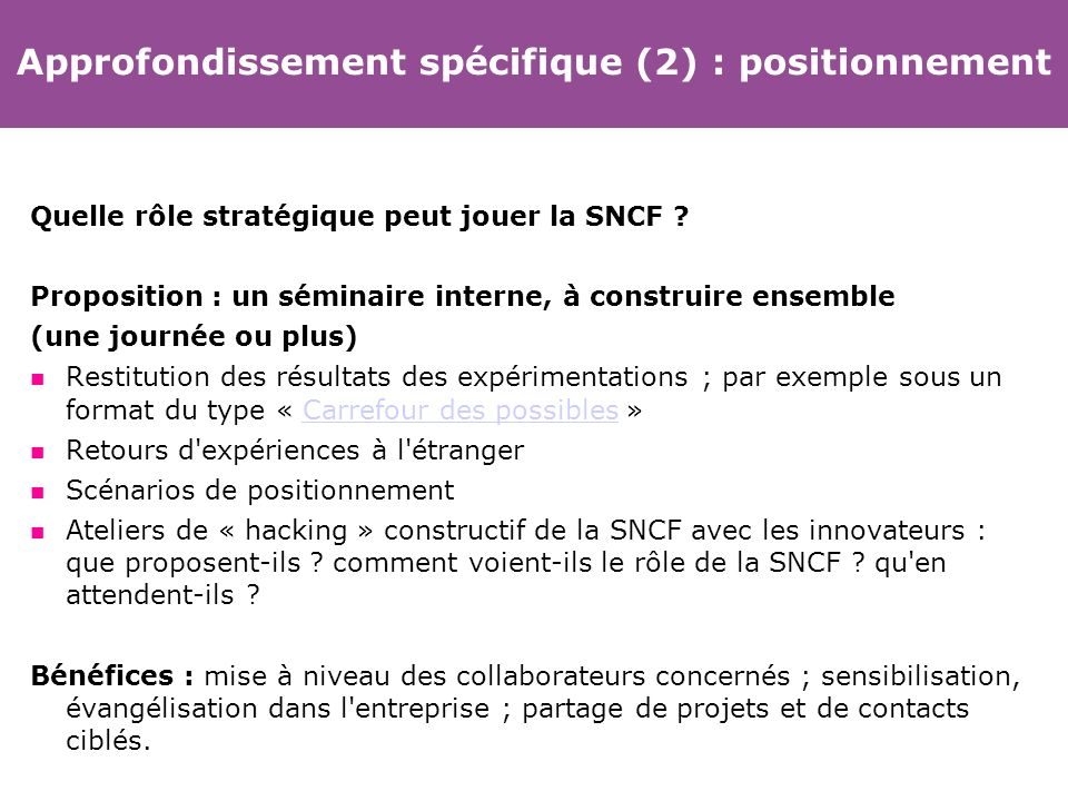 Approfondissement spécifique (2) : positionnement Quelle rôle stratégique peut jouer la SNCF ? Proposition : un séminaire interne, à construire ensemb