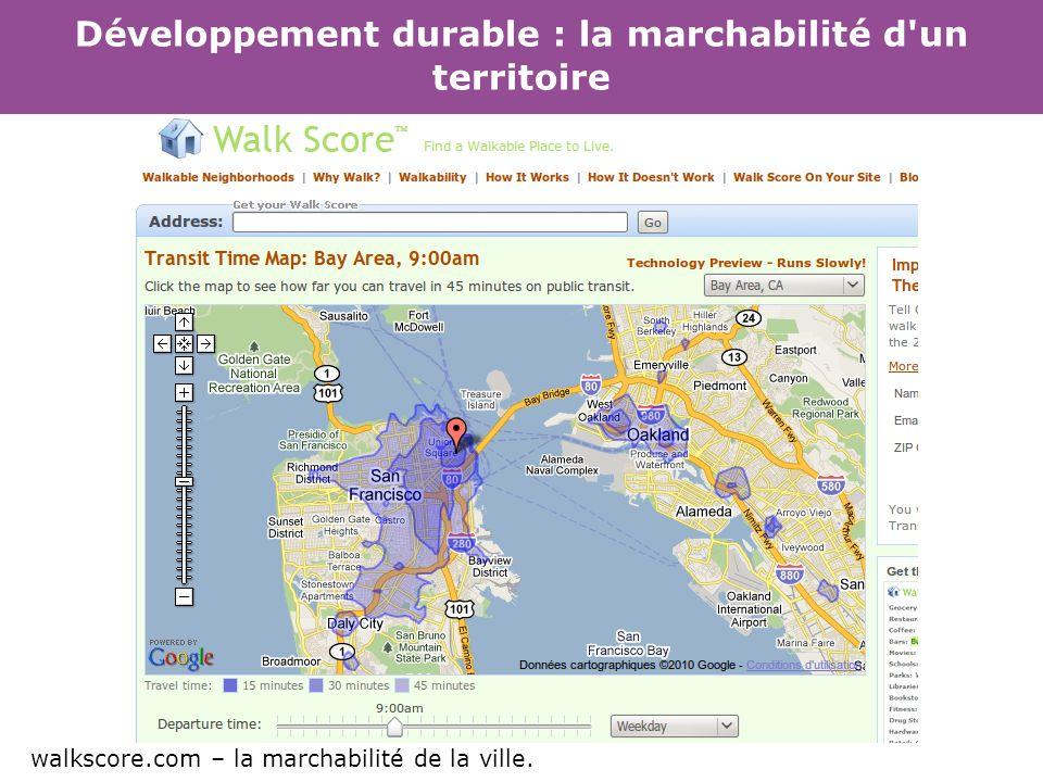 Développement durable : la marchabilité d'un territoire walkscore.com – la marchabilité de la ville.