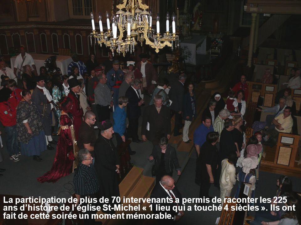La participation de plus de 70 intervenants a permis de raconter les 225 ans dhistoire de léglise St-Michel « 1 lieu qui a touché 4 siècles ».