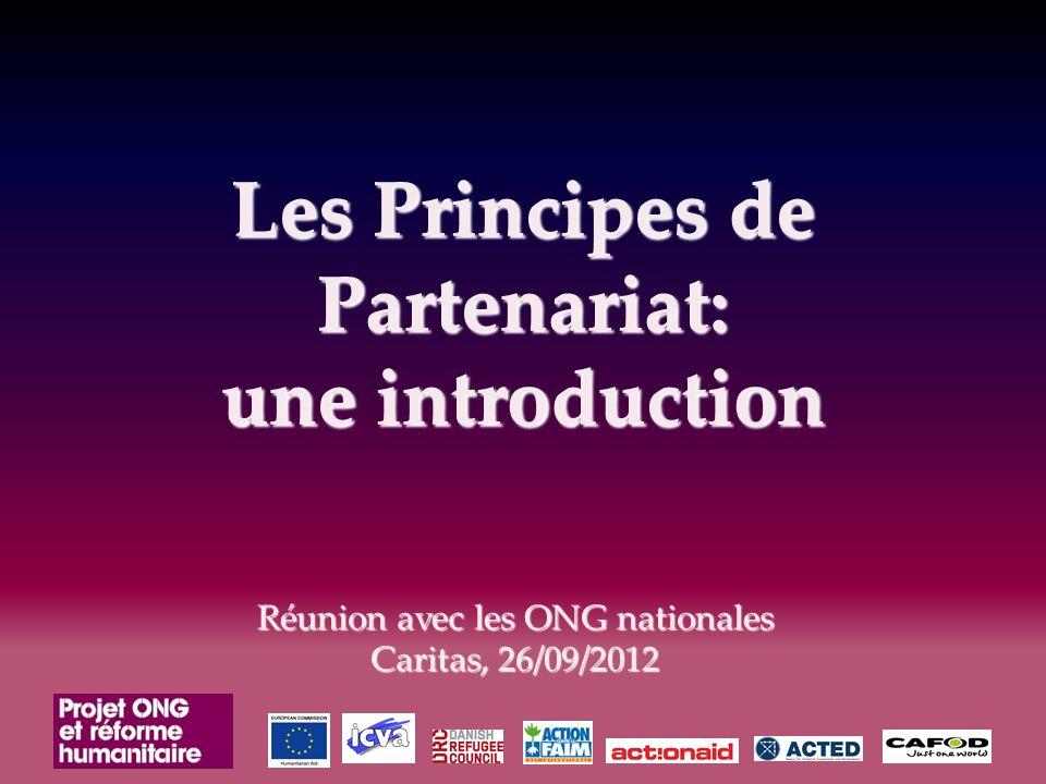 Les Principes de Partenariat: une introduction Réunion avec les ONG nationales Caritas, 26/09/2012