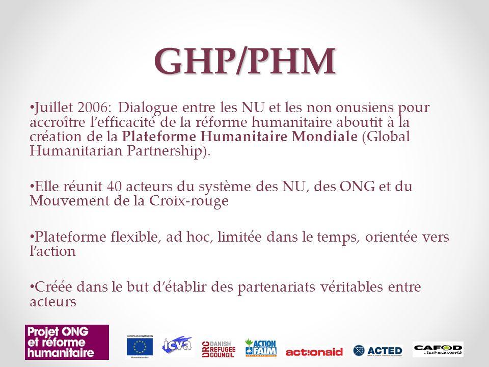 GHP/PHM Juillet 2006: Dialogue entre les NU et les non onusiens pour accroître lefficacité de la réforme humanitaire aboutit à la création de la Plate