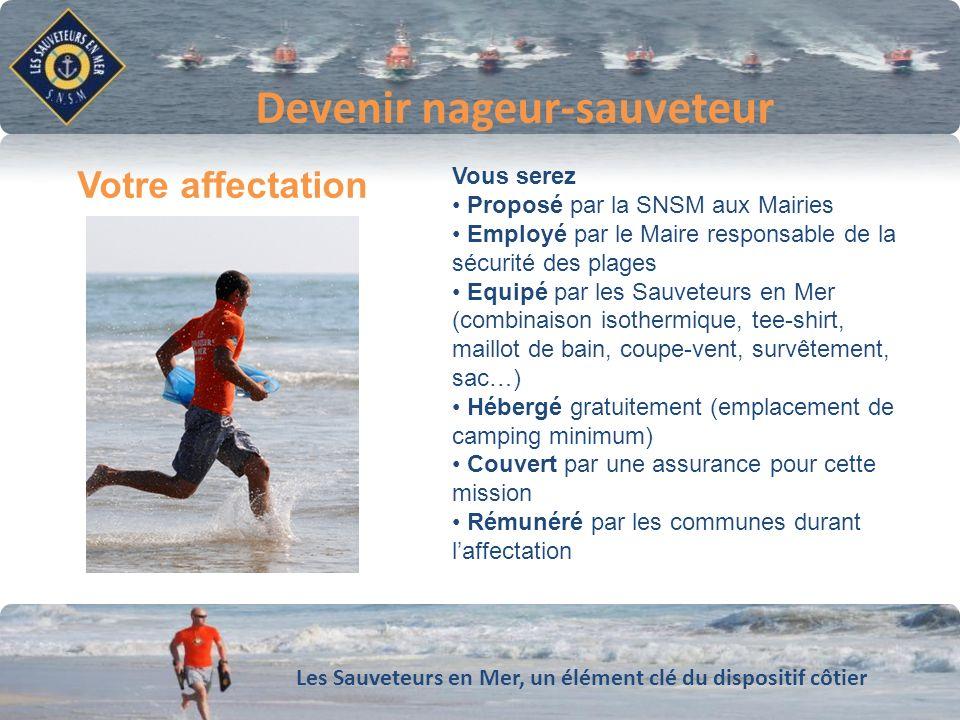 Les Sauveteurs en Mer, un élément clé du dispositif côtier Conforter notre dynamique de développement Devenir nageur-sauveteur Vous serez Proposé par
