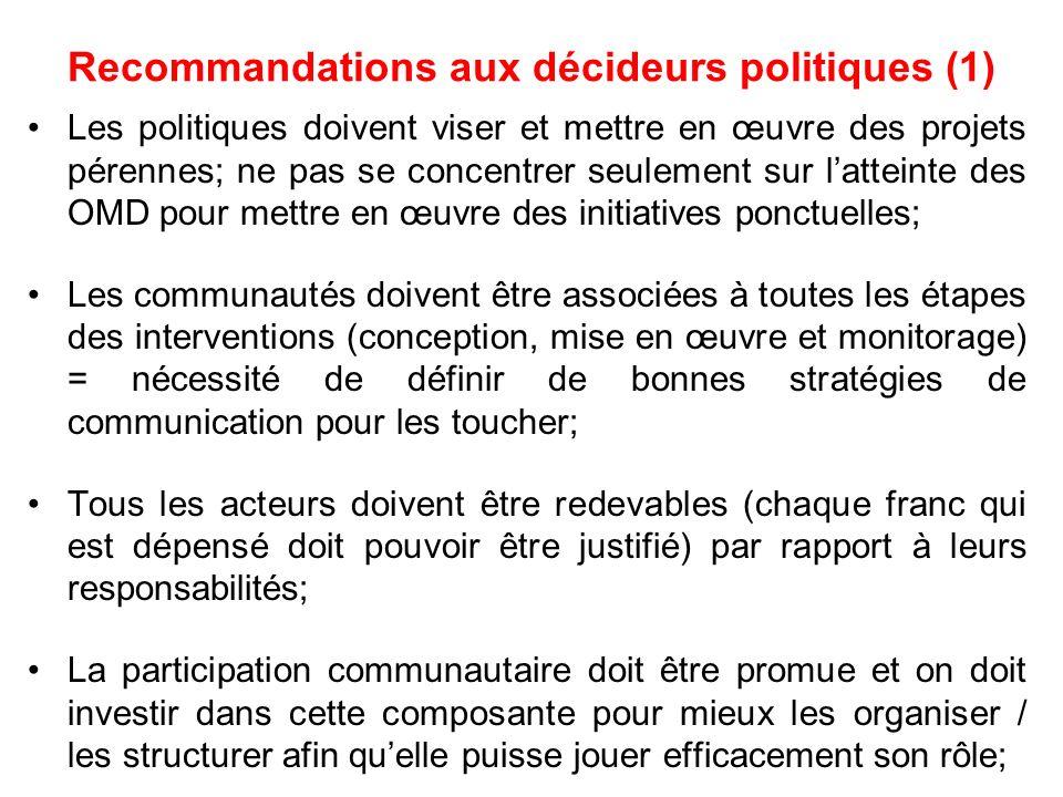 Recommandations aux décideurs politiques (1) Les politiques doivent viser et mettre en œuvre des projets pérennes; ne pas se concentrer seulement sur