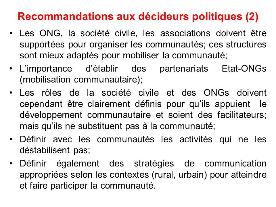 Recommandations aux PTF -Les PTF doivent travailler avec les nationaux en matière de participation communautaire; -Soutenir les interventions qui accordent une large place à la participation communautaire (identification des besoins, implication dans la MEO, retombées principales centrées sur la communauté)