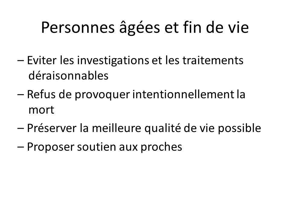 Personnes âgées et fin de vie – Eviter les investigations et les traitements déraisonnables – Refus de provoquer intentionnellement la mort – Préserve
