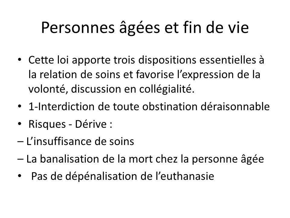Personnes âgées et fin de vie Cette loi apporte trois dispositions essentielles à la relation de soins et favorise lexpression de la volonté, discussi