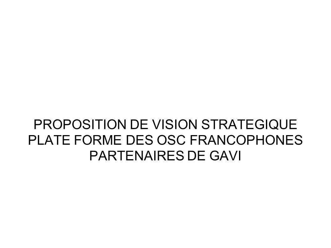 PROPOSITION DE VISION STRATEGIQUE PLATE FORME DES OSC FRANCOPHONES PARTENAIRES DE GAVI