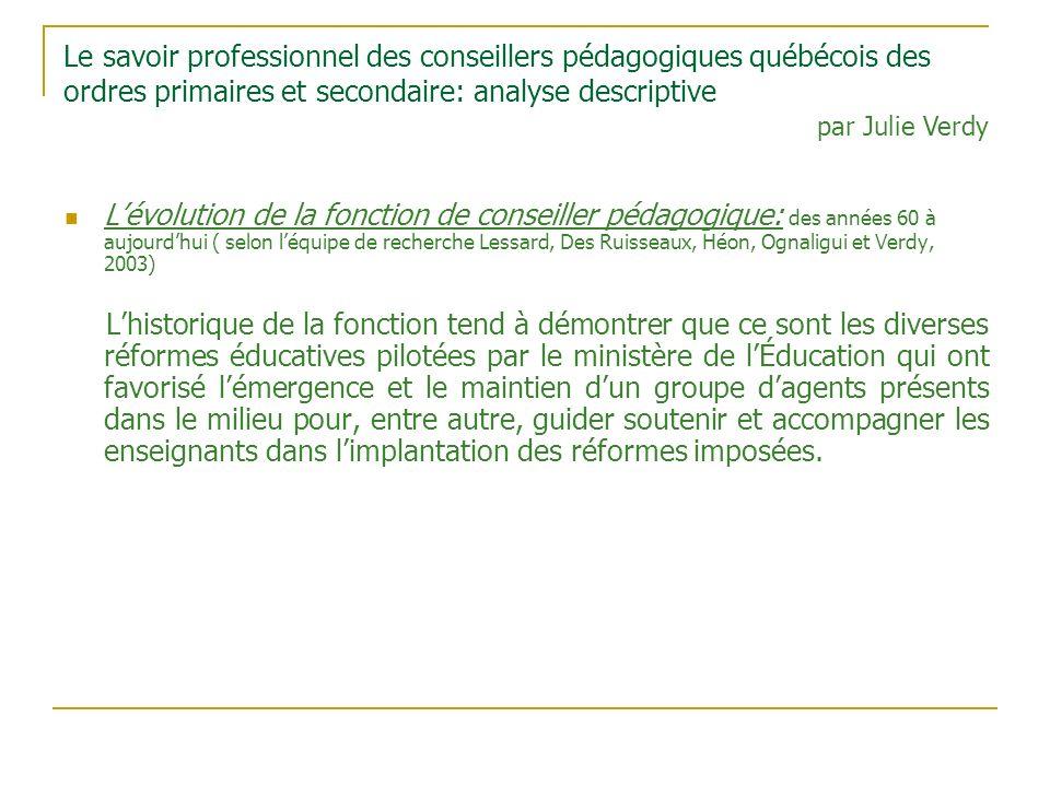 Le savoir professionnel des conseillers pédagogiques québécois des ordres primaires et secondaire: analyse descriptive Lévolution de la fonction de co