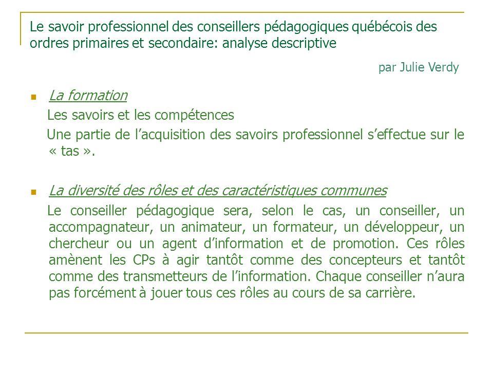 Le savoir professionnel des conseillers pédagogiques québécois des ordres primaires et secondaire: analyse descriptive La formation Les savoirs et les