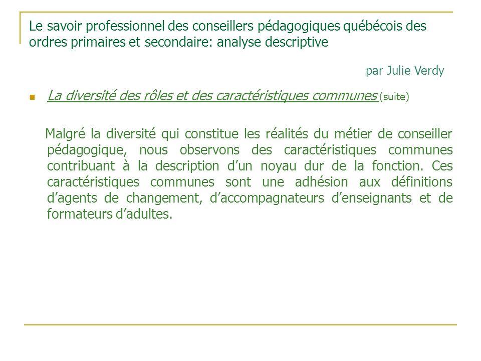 Le savoir professionnel des conseillers pédagogiques québécois des ordres primaires et secondaire: analyse descriptive La diversité des rôles et des c