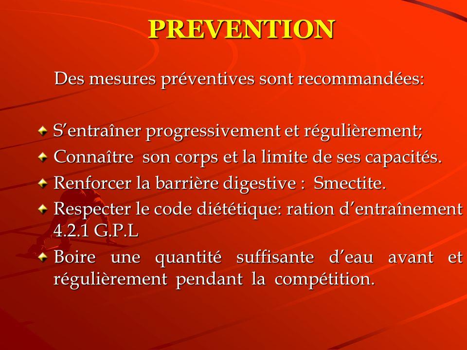 PREVENTION Des mesures préventives sont recommandées: Des mesures préventives sont recommandées: Sentraîner progressivement et régulièrement; Connaîtr