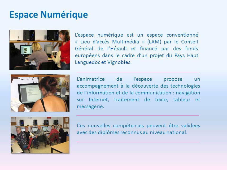 Espace Numérique Lespace numérique est un espace conventionné « Lieu daccès Multimédia » (LAM) par le Conseil Général de lHérault et financé par des f