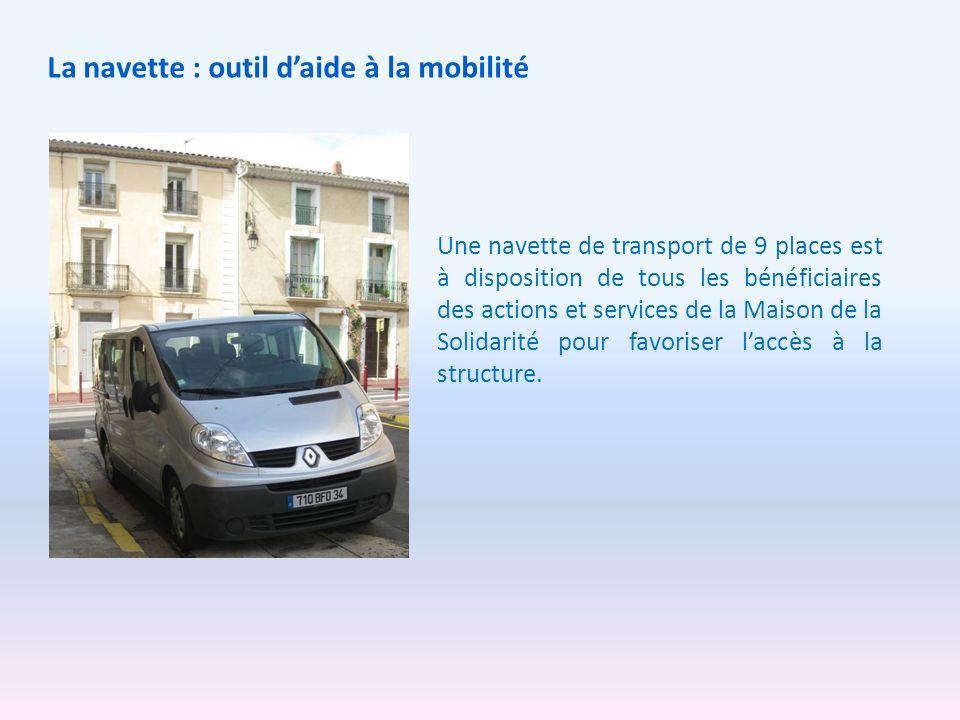 La navette : outil daide à la mobilité Une navette de transport de 9 places est à disposition de tous les bénéficiaires des actions et services de la