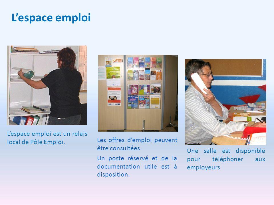 Lespace emploi est un relais local de Pôle Emploi. Les offres demploi peuvent être consultées Un poste réservé et de la documentation utile est à disp