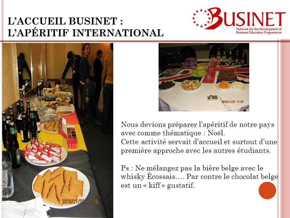 LACCUEIL BUSINET : LAPÉRITIF INTERNATIONAL Nous devions préparer lapéritif de notre pays avec comme thématique : Noël.
