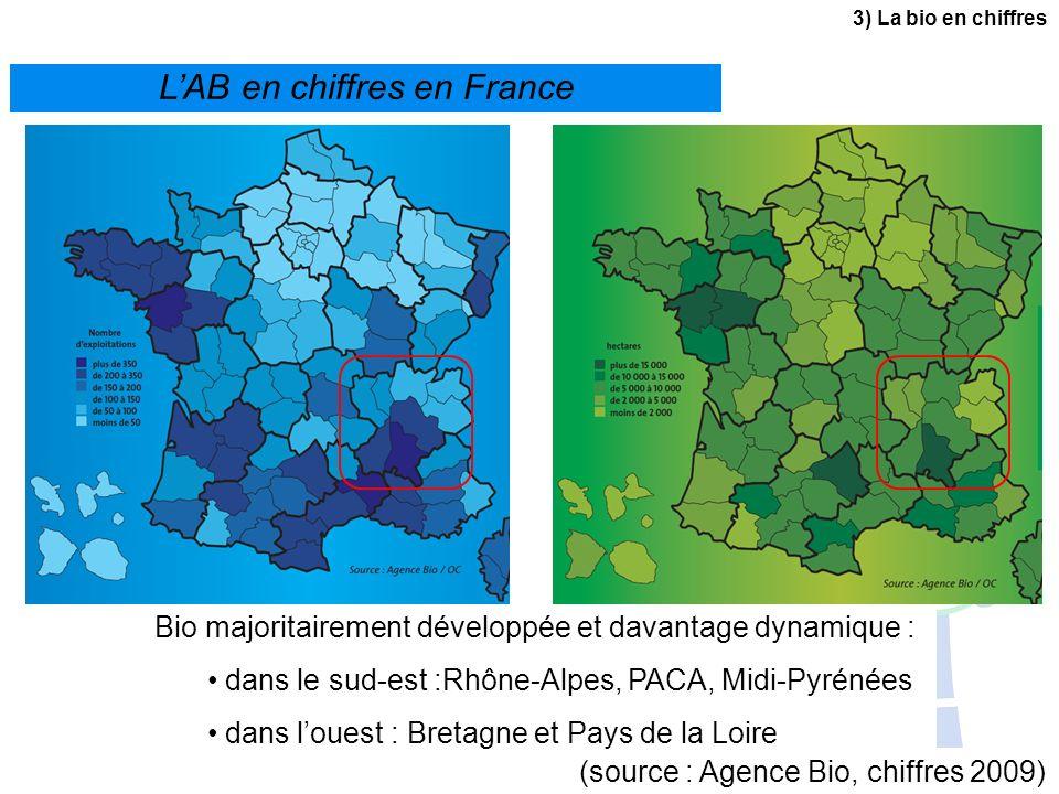 LAB en chiffres en France (source : Agence Bio, chiffres 2009) Bio majoritairement développée et davantage dynamique : dans le sud-est :Rhône-Alpes, P