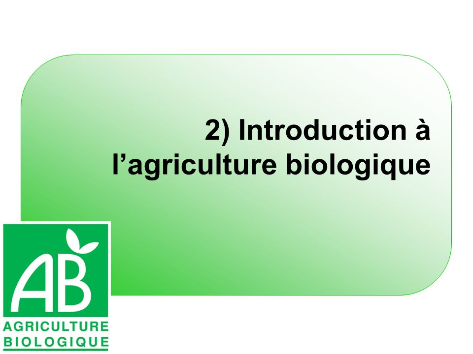 2) Introduction à lagriculture biologique
