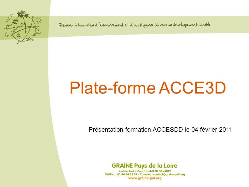 Plate-forme ACCE3D Présentation formation ACCESDD le 04 février 2011