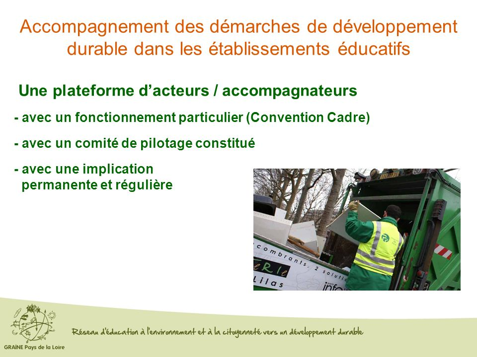 Accompagnement des démarches de développement durable dans les établissements éducatifs Une plateforme dacteurs / accompagnateurs - avec un fonctionne