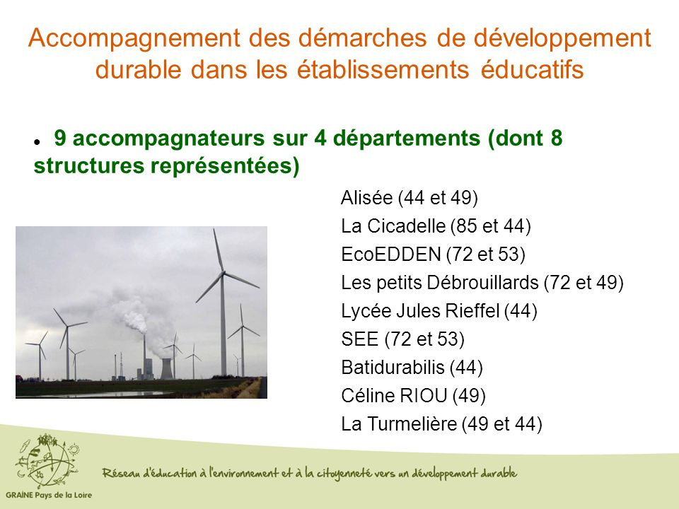 Accompagnement des démarches de développement durable dans les établissements éducatifs 9 accompagnateurs sur 4 départements (dont 8 structures représ