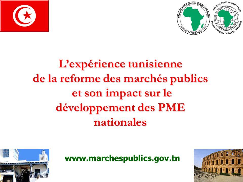 1 www.marchespublics.gov.tn Lexpérience tunisienne de la reforme des marchés publics et son impact sur le développement des PME nationales
