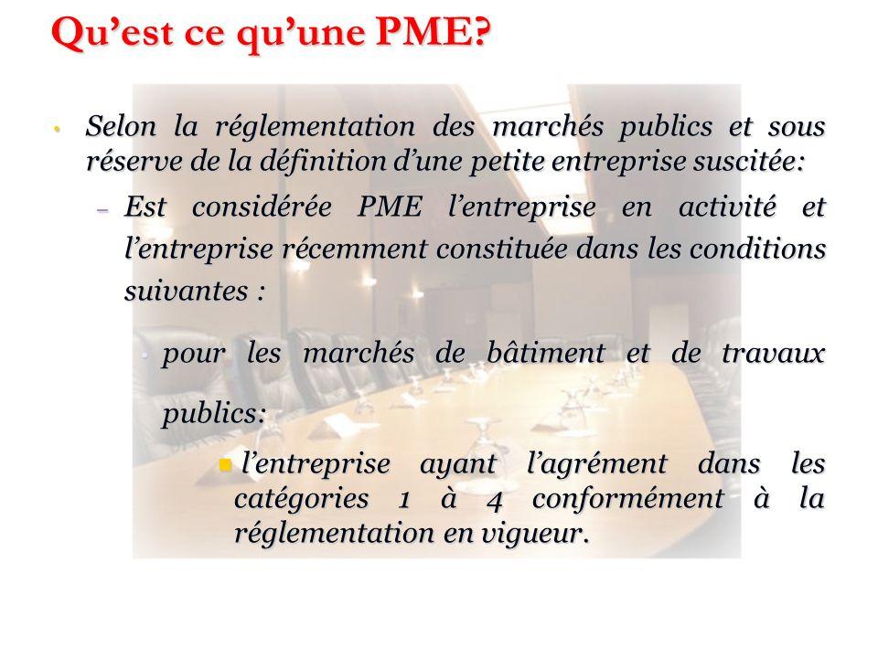Quest ce quune PME? Selon la réglementation des marchés publics et sous réserve de la définition dune petite entreprise suscitée: Selon la réglementat