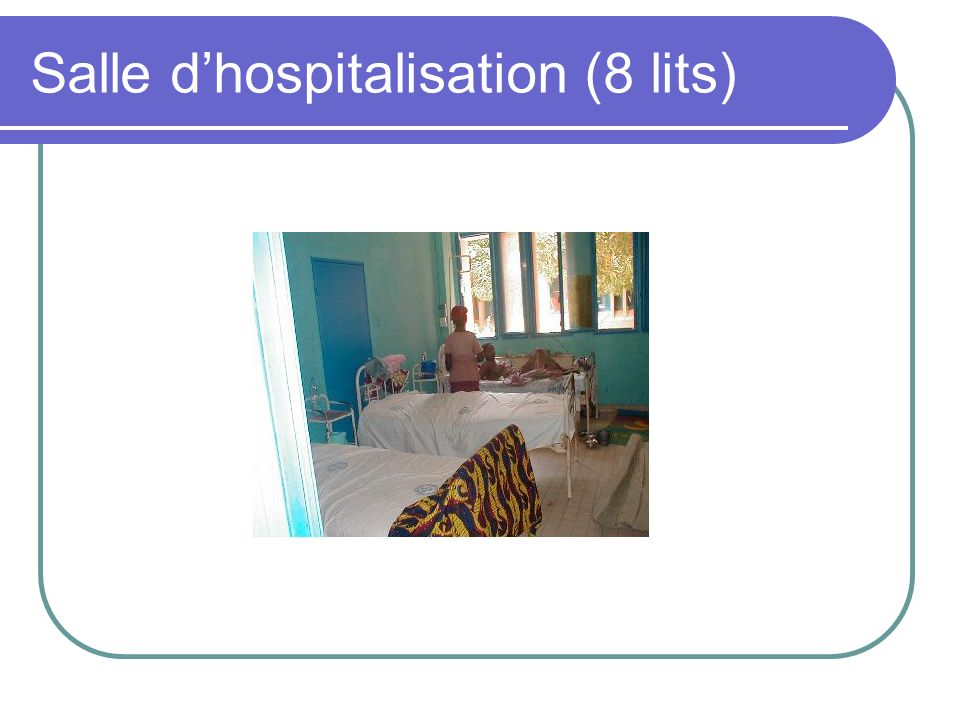 Salle dhospitalisation (8 lits)