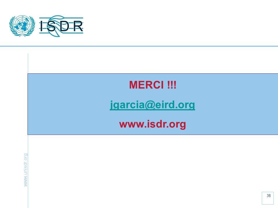 www.unisdr.org 38 MERCI !!! jgarcia@eird.org www.isdr.org