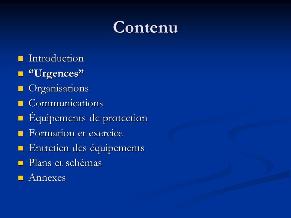 Contenu Introduction Introduction Urgences Urgences Organisations Organisations Communications Communications Équipements de protection Équipements de