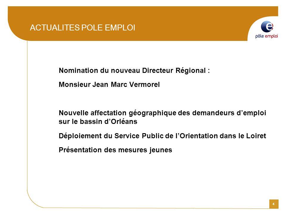 4 ACTUALITES POLE EMPLOI Nomination du nouveau Directeur Régional : Monsieur Jean Marc Vermorel Nouvelle affectation géographique des demandeurs dempl