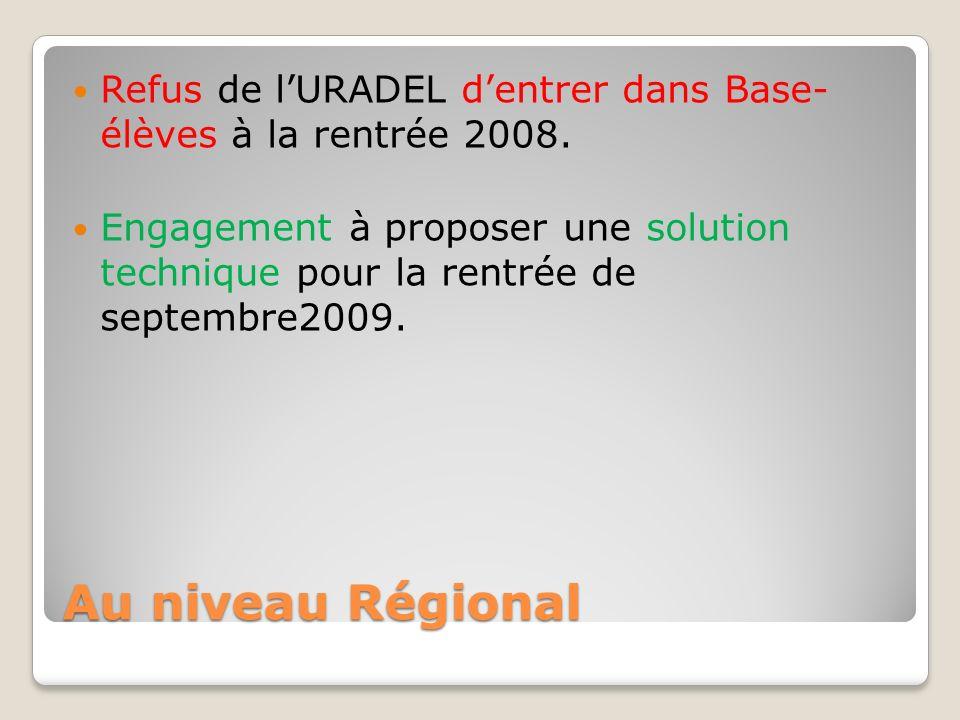 Au niveau Régional Refus de lURADEL dentrer dans Base- élèves à la rentrée 2008.