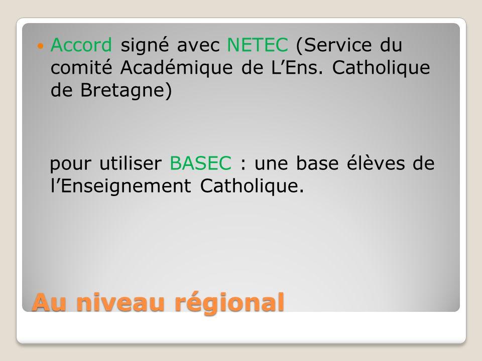 Au niveau régional Accord signé avec NETEC (Service du comité Académique de LEns.