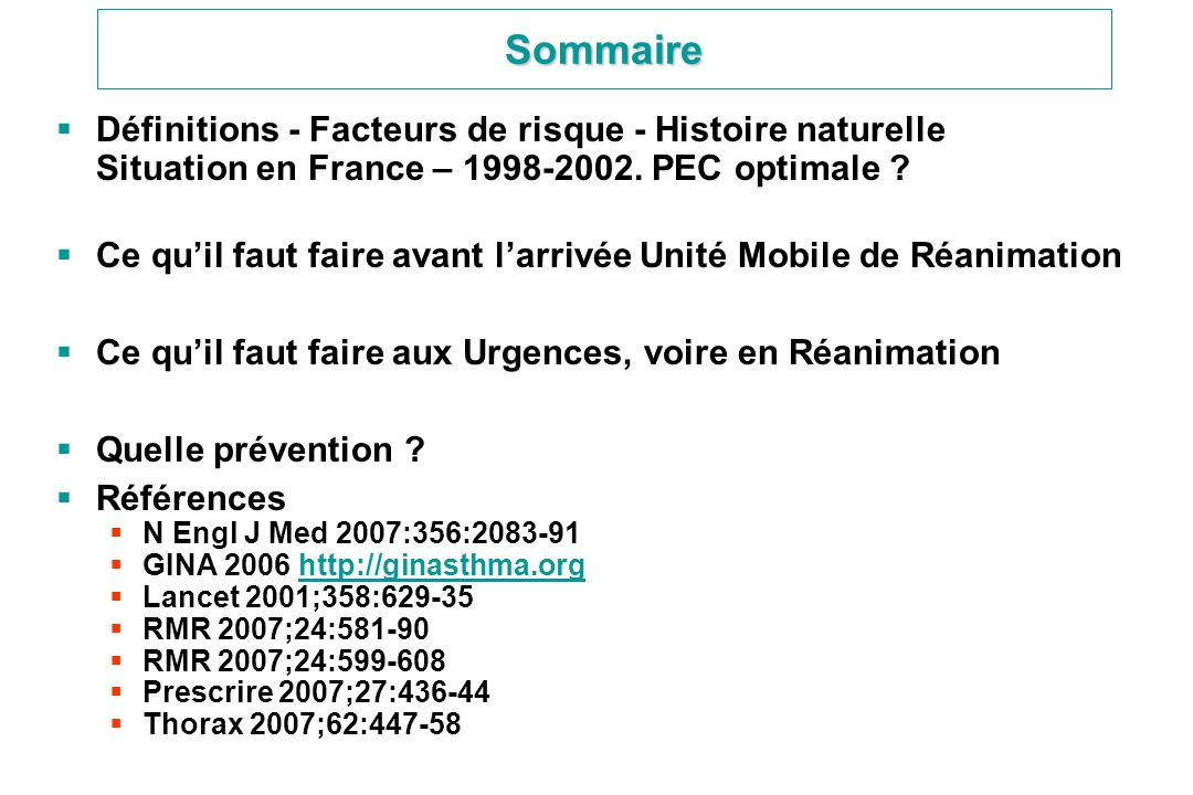 Sommaire Définitions - Facteurs de risque - Histoire naturelle Situation en France – 1998-2002. PEC optimale ? Ce quil faut faire avant larrivée Unité