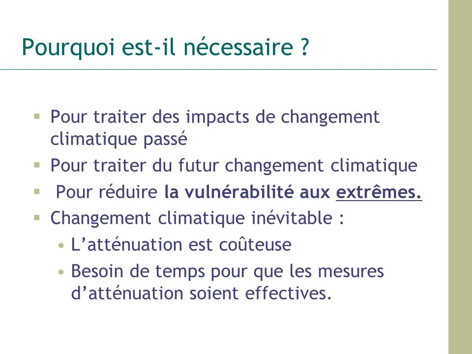 Intro : Le potentiel et les limites de l adaptation Source : IPCC 2007